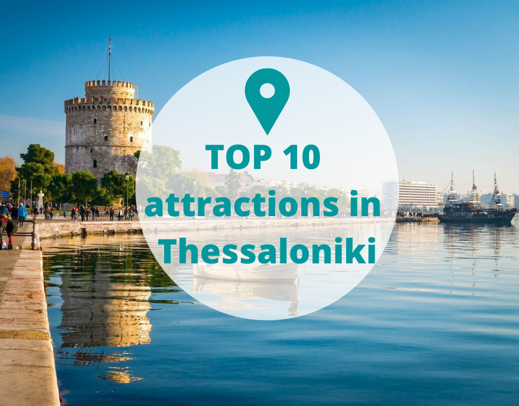 TOP 10 Attractions in Thessaloniki